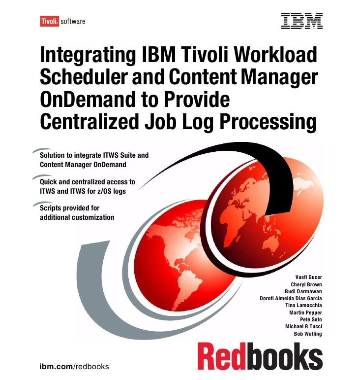 Front coverIntegrating IBM Tivoli WorkloadScheduler and Content ManagerOnDemand to ProvideCentralized Job Log Processing  ...