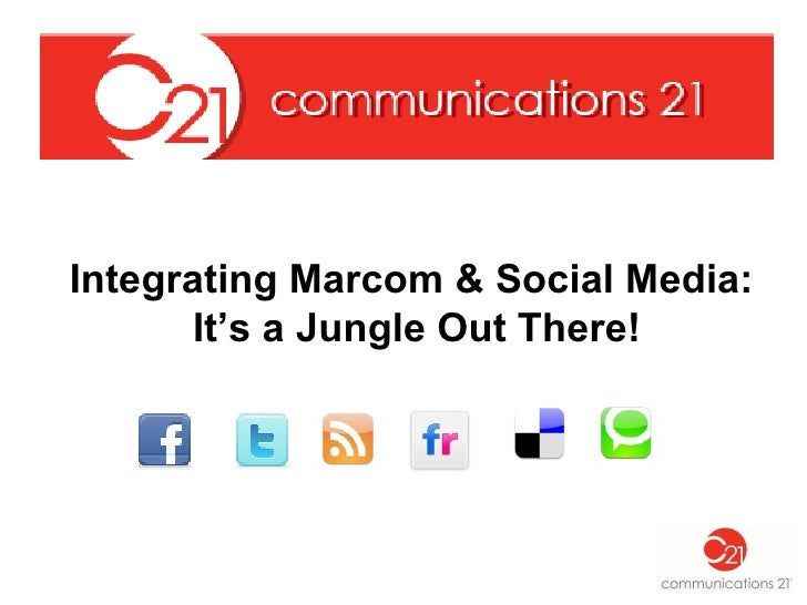 Integrating Marcom & Social Media:  It's a Jungle Out There!
