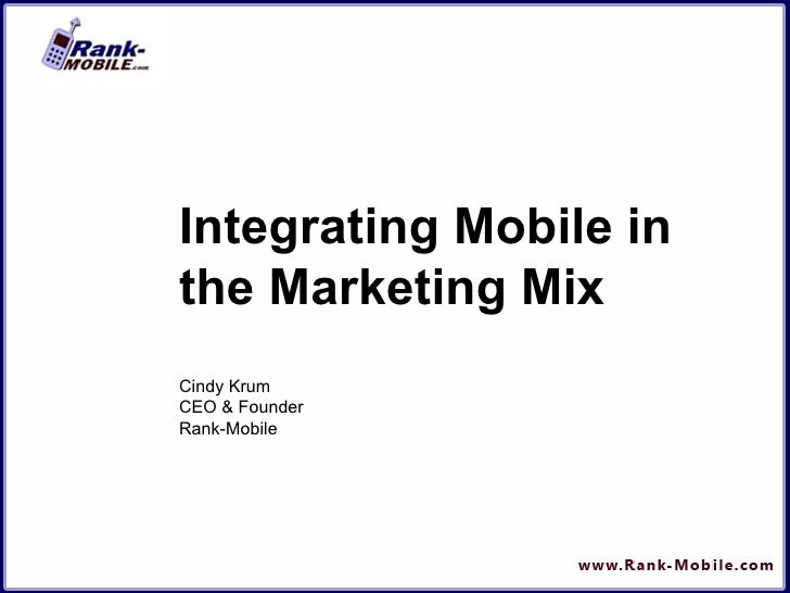 Integrating Mobile in the Marketing Mix Cindy Krum  CEO & Founder Rank-Mobile