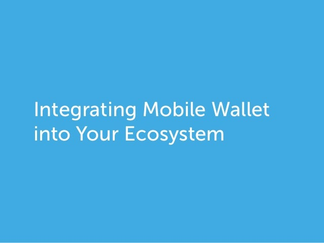 Integrating Mobile Wallet into your Ecosystem