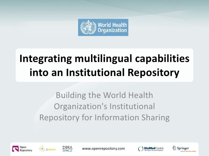 Integrating multilingual capabilities into an Institutional Repository<br />Building the World Health Organization's Insti...