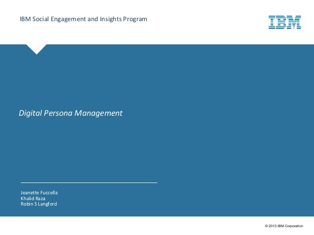 Click to edit Master title style© 2013 IBM CorporationIBM Social Engagement and Insights ProgramJeanette FuccellaKhalid Ra...