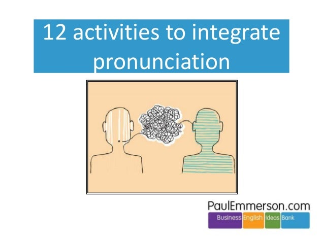 12 activities to integrate pronunciation
