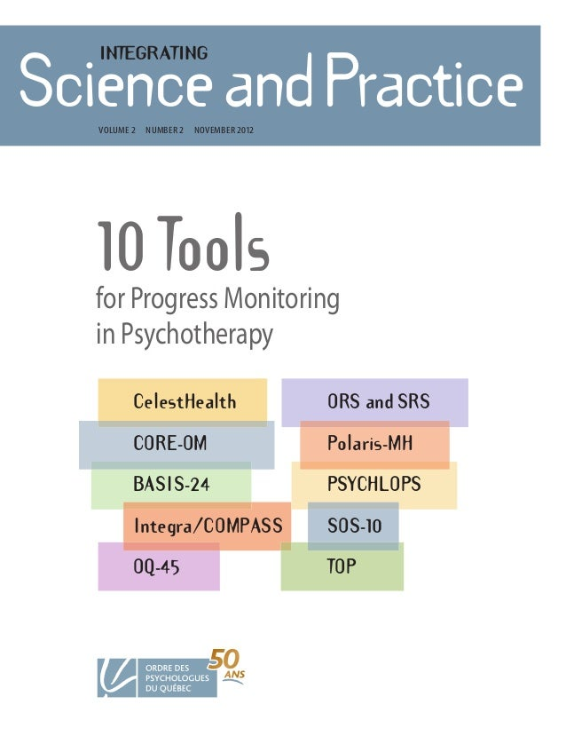 INTEGRATINGScienceandPractice  Volume 2   number 2   noVember 2012  10 Tools  for Progress Monitoring  in Psychotherapy   ...