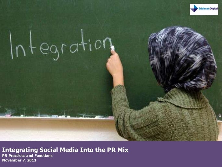 Integrating Social Media Into the PR MixPR Practices and FunctionsNovember 7, 2011
