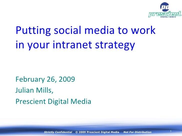 Integrating Social Media Into Intranets by Julian Mills, Prescient Digital Media
