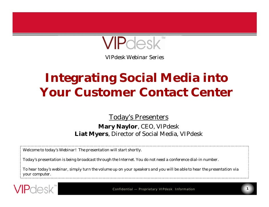 VIPdesk Webinar Series              Integrating Social Media into          Your Customer C t t C t          Y     C t     ...