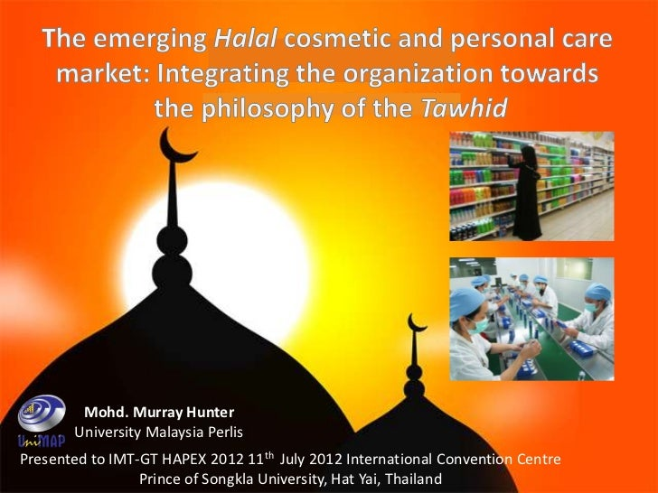 The emerging Halal cosmetic and personal care market: Integrating towards the tawhid
