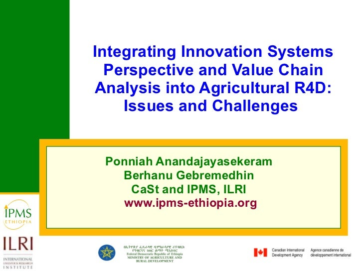 Integrating Innovation Systems Perspective and Value Chain Analysis into Agricultural R4D: Issues and Challenges  Ponniah ...