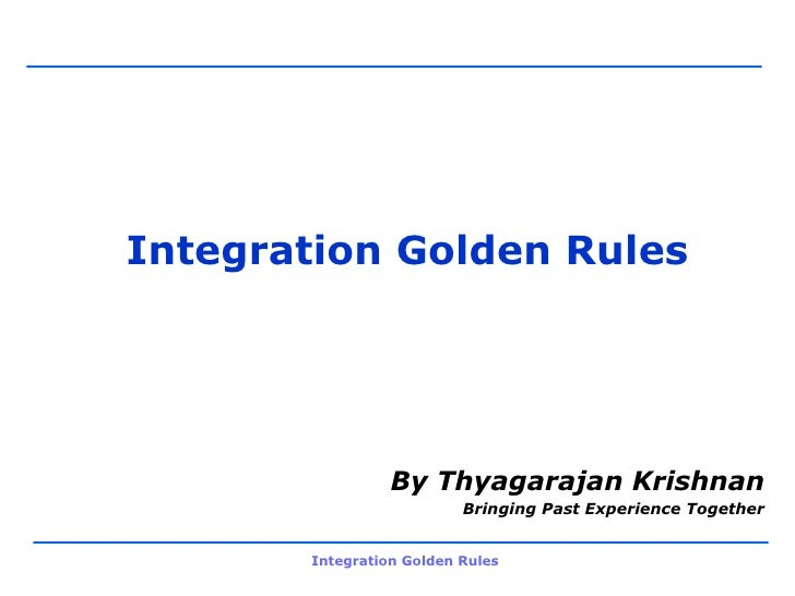 Integration Golden Rules By Thyagarajan Krishnan Bringing Past Experience Together
