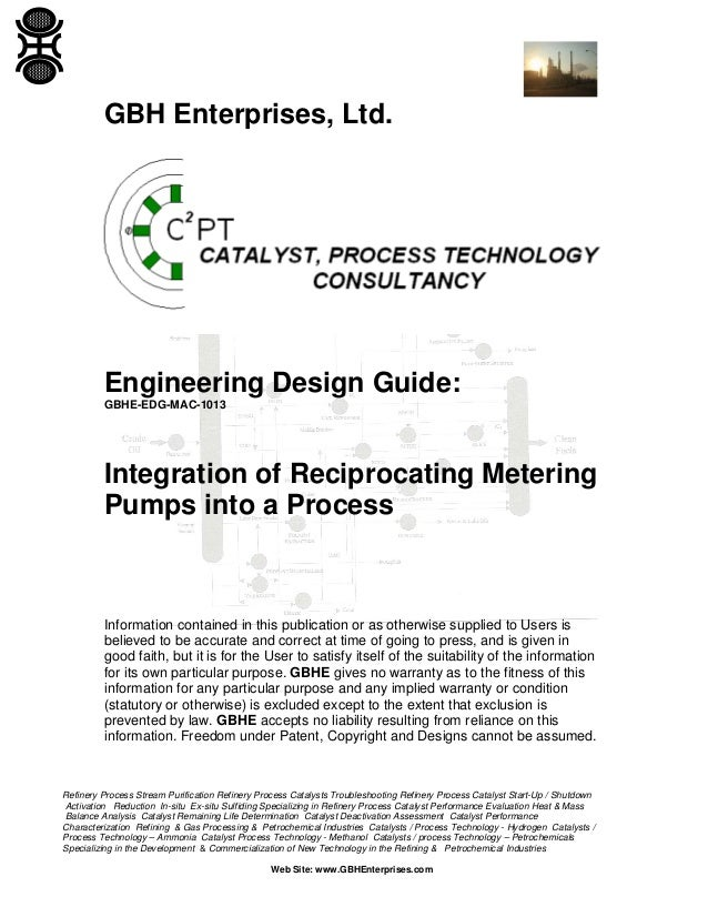 GBH Enterprises, Ltd.  Engineering Design Guide: GBHE-EDG-MAC-1013  Integration of Reciprocating Metering Pumps into a Pro...