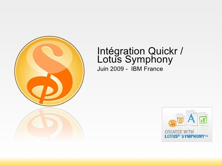 Intégration Quickr / Lotus Symphony Juin 2009 -  IBM France