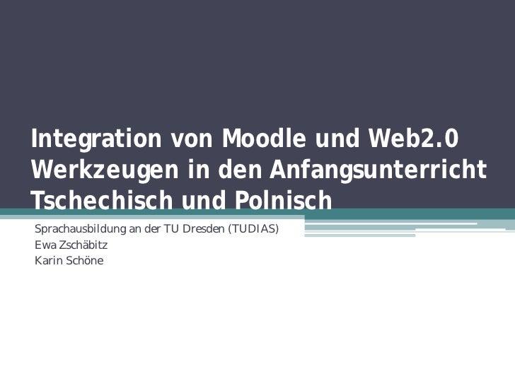 Integration von Moodle und Web2.0Werkzeugen in den AnfangsunterrichtTschechisch und PolnischSprachausbildung an der TU Dre...