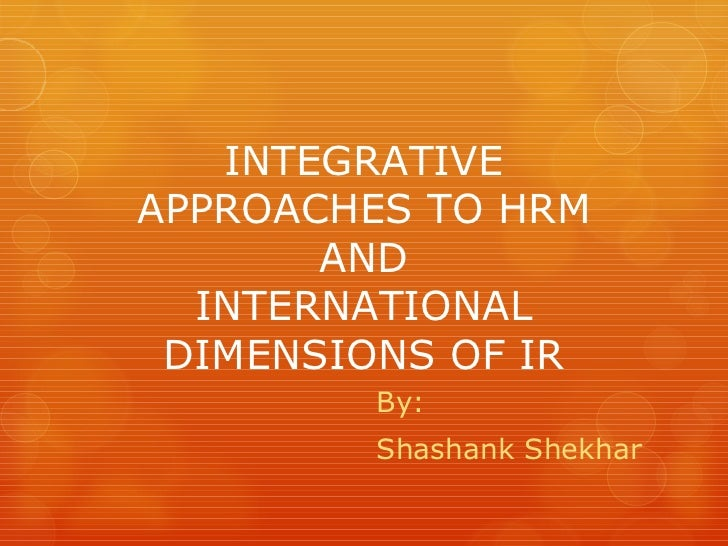 INTEGRATIVE APPROACHES TO HRM