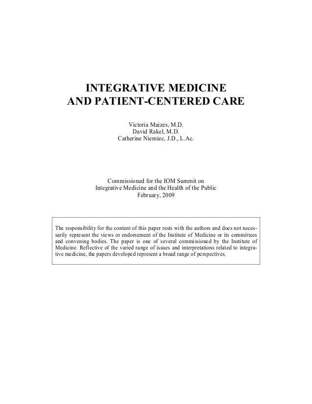 INTEGRATIVE MEDICINEAND PATIENT-CENTERED CAREVictoria Maizes, M.D.David Rakel, M.D.Catherine Niemiec, J.D., L.Ac.Commissio...