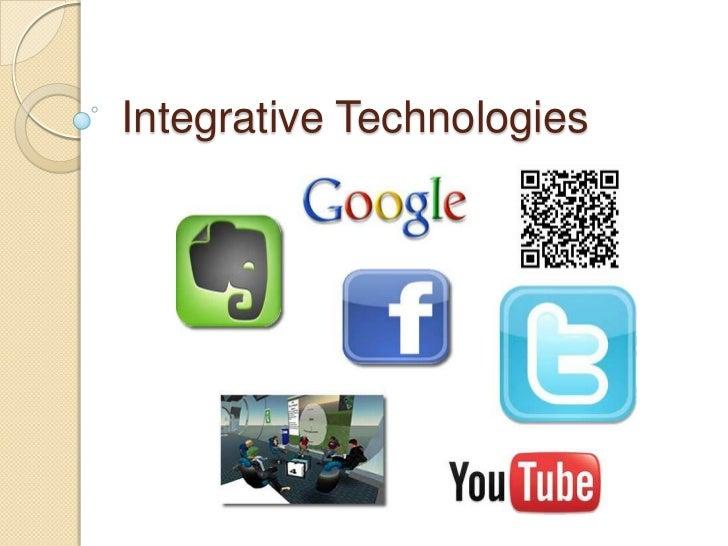 Integrative technologies