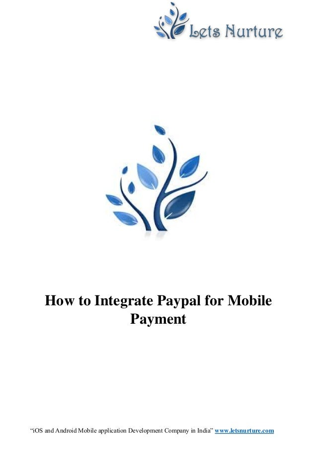 """""""iOS and Android Mobile application Development Company in India"""" www.letsnurture.com How to Integrate Paypal for Mobile P..."""