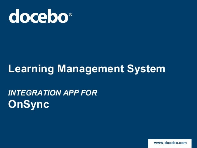 Learning Management SystemINTEGRATION APP FOROnSyncwww.docebo.com