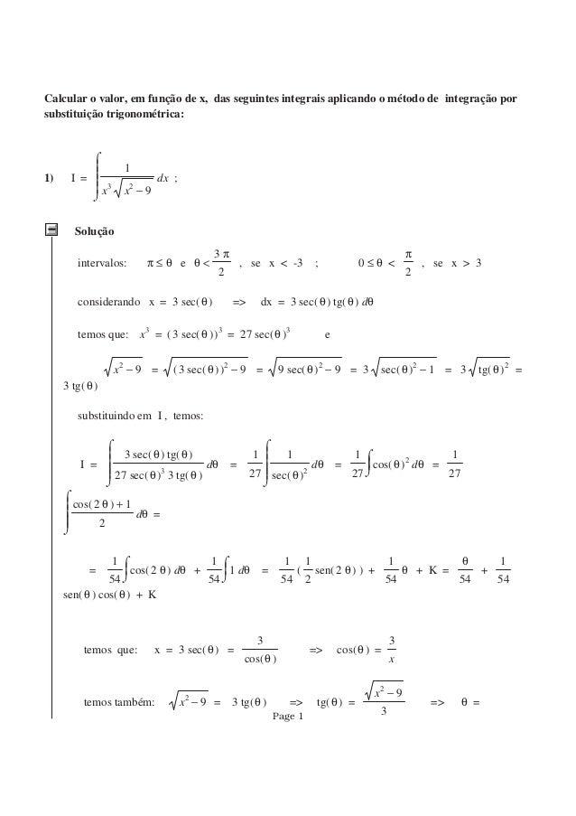Calcular o valor, em função de x, das seguintes integrais aplicando o método de integração por substituição trigonométrica...
