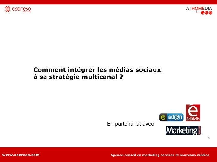 Intégrer les médias sociaux à une stratégie multicanal