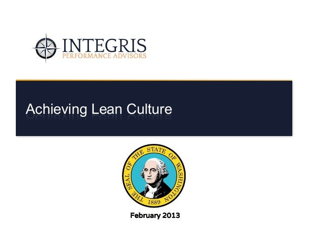Achieving Lean Culture                                                                    February 2013© 2013 James M. Kou...