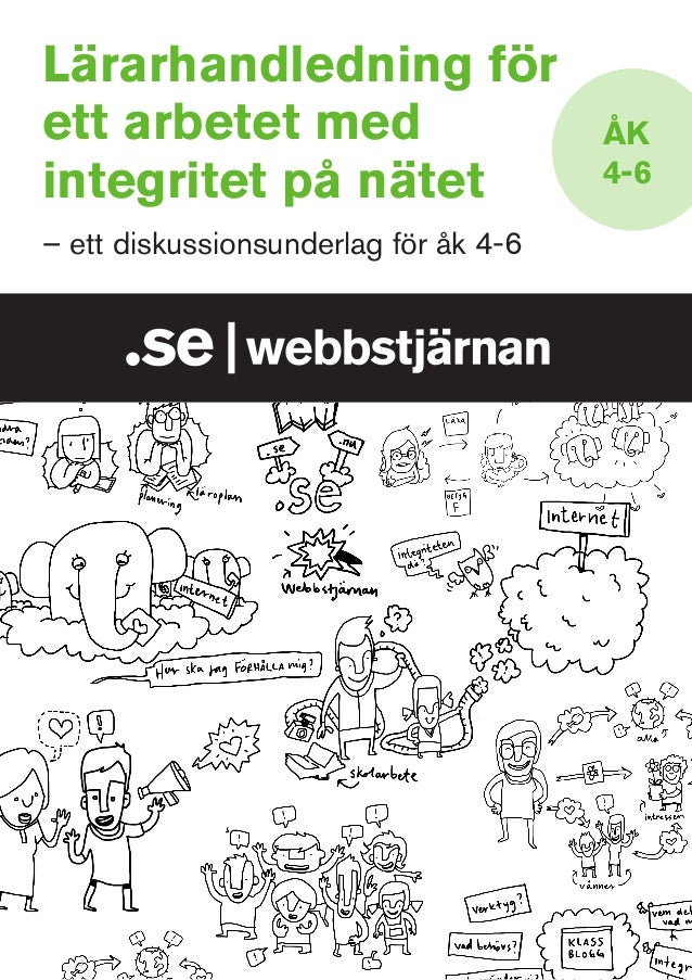 Lärarhandledning för ett arbetet med integritet på nätet – ett diskussionsunderlag för åk 4-6  ÅK 4-6
