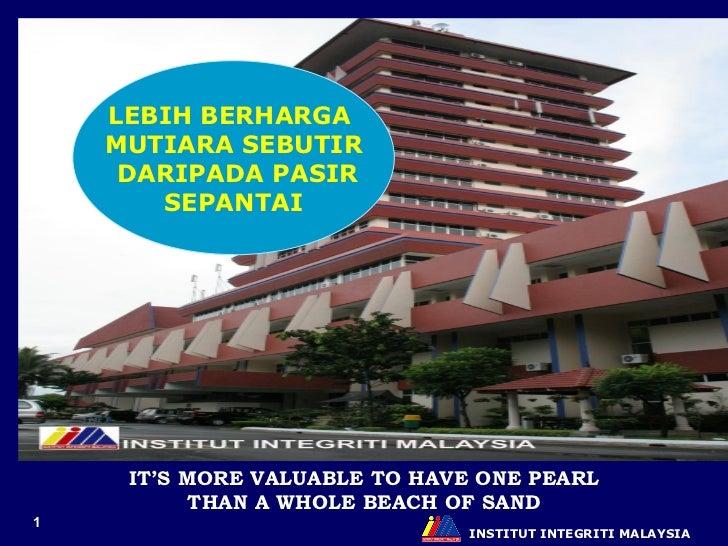 INSTITUT INTEGRITI MALAYSIA LEBIH BERHARGA  MUTIARA SEBUTIR DARIPADA PASIR SEPANTAI IT'S MORE VALUABLE TO HAVE ONE PEARL T...
