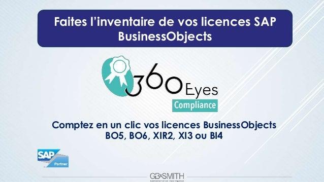 Faites l'inventaire de vos licences SAP BusinessObjects Comptez en un clic vos licences BusinessObjects BO5, BO6, XIR2, XI...