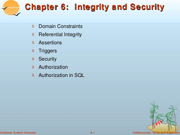 Chapter 6: Integrity and Security                     s Domain Constraints                     s Referential Integrity    ...