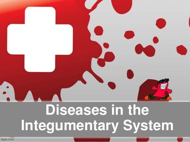 Diseases in theIntegumentary System