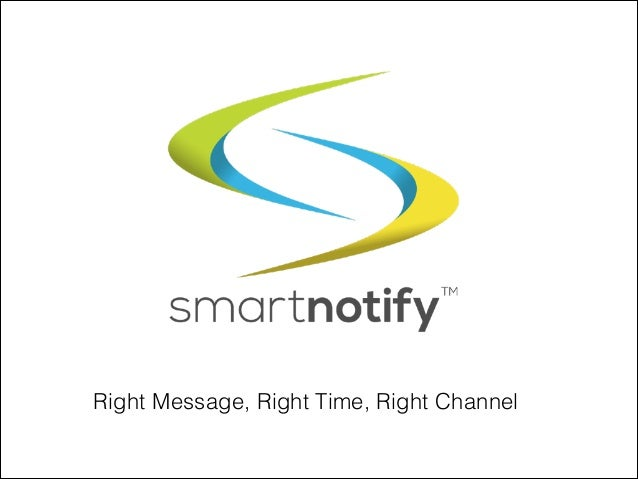 Right Message, Right Time, Right Channel