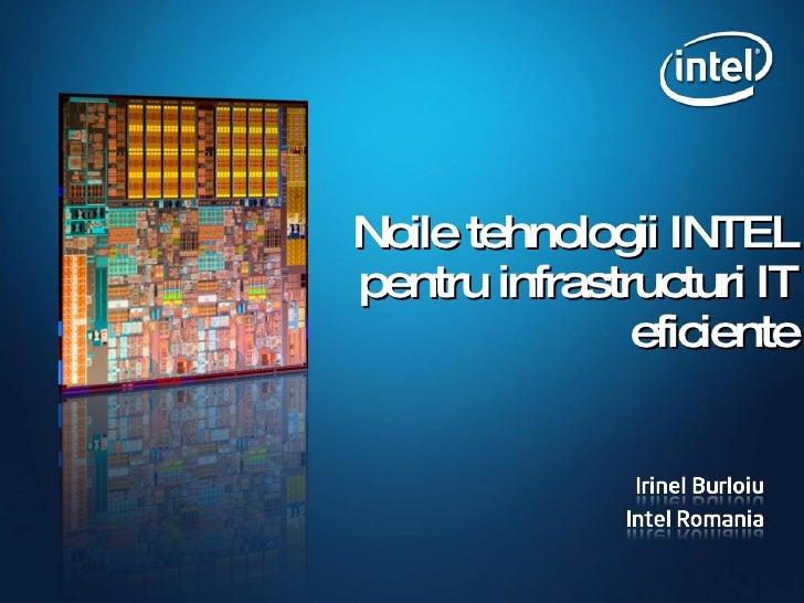 Noi le  tehnologii INTEL pentru   infrastructuri IT eficiente