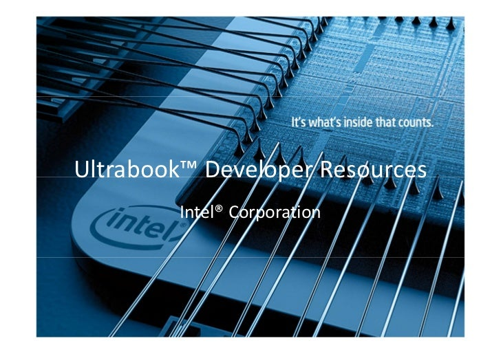 Ultrabook™ Developer Resources        Intel® Corporation