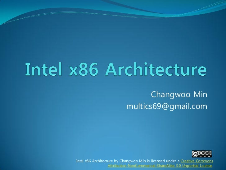 Changwoo Min                            multics69@gmail.comIntel x86 Architecture by Changwoo Min is licensed under a Crea...