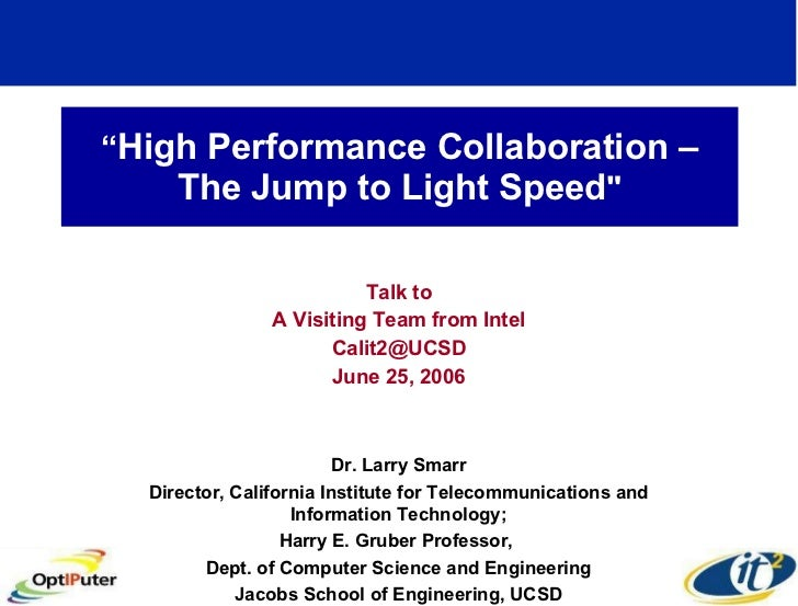 """"""" High Performance Collaboration – The Jump to Light Speed """" Talk to A Visiting Team from Intel [email_address] June ..."""