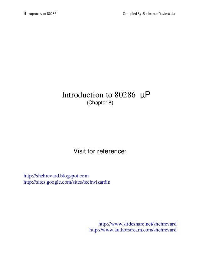 Microprocessor 80286 Compiled By: Shehrevar Davierwala Introduction to 80286 µP (Chapter 8) Visit for reference: http://sh...