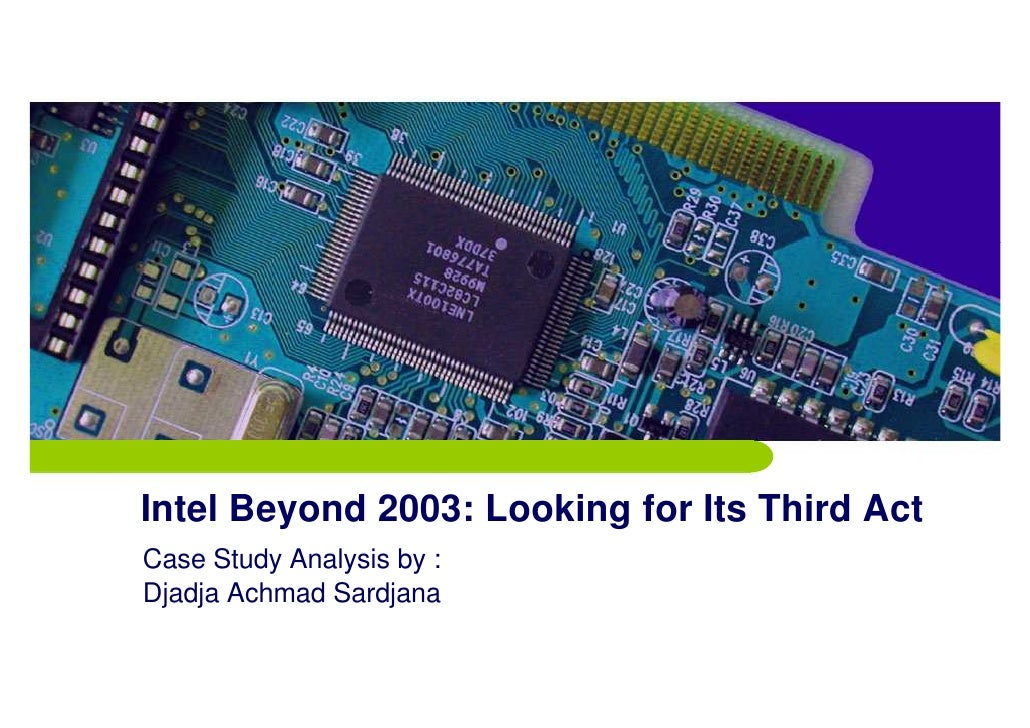 Case Study:Intel Beyond 2003