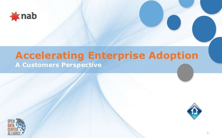 Accelerating Enterprise AdoptionA Customers Perspective                                   1