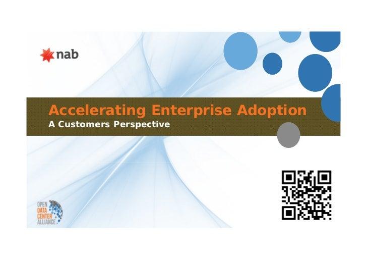 Accelerating Enterprise AdoptionA Customers Perspective                                   1