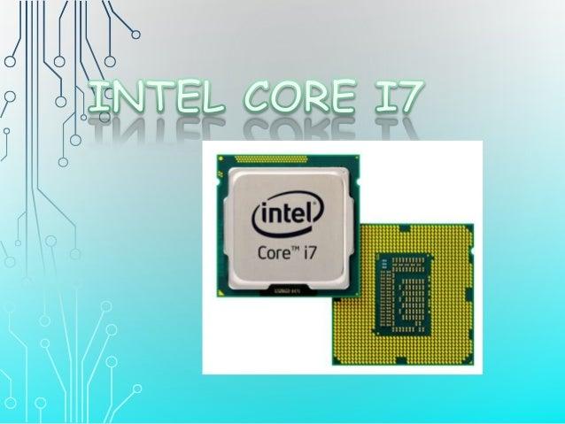 • Los Core i7 son los primeros procesadores que usan la microarquitectura Nehalem de Intel y es el sucesor de la familia I...