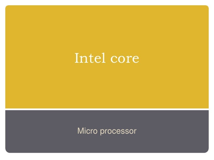 Intel core<br />Micro processor<br />