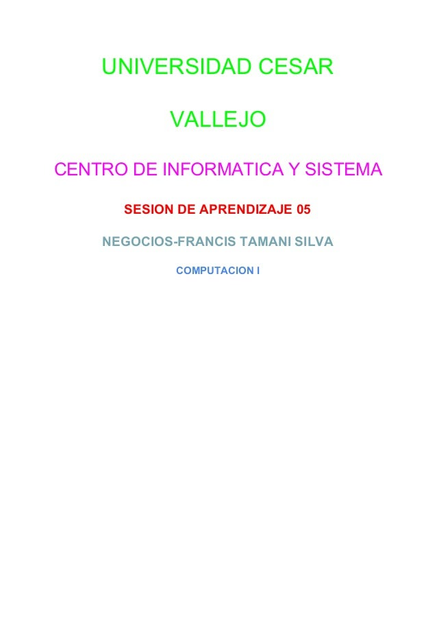 UNIVERSIDADCESAR VALLEJO CENTRODEINFORMATICAYSISTEMA SESIONDEAPRENDIZAJE05 NEGOCIOSFRANCISTAMANISILVA CO...