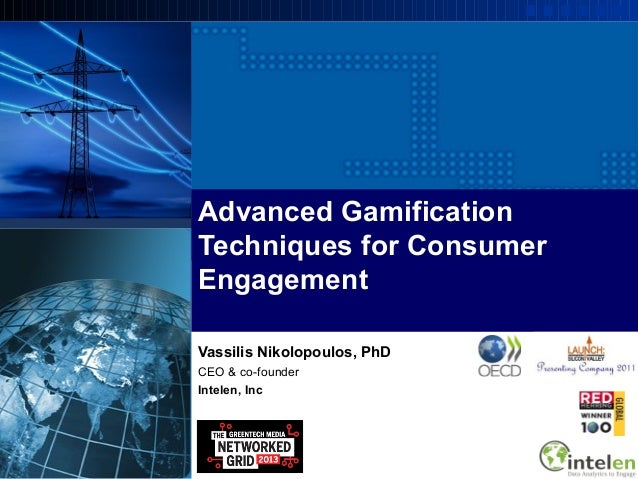 Advanced GamificationTechniques for ConsumerEngagementVassilis Nikolopoulos, PhDCEO & co-founderIntelen, Inc