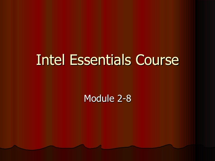 Intel Essentials Course Module 2-8