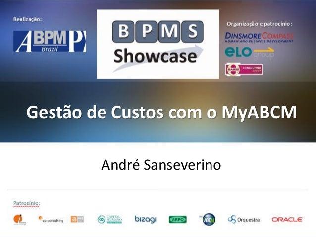 Gestão de Custos com o MyABCM André Sanseverino