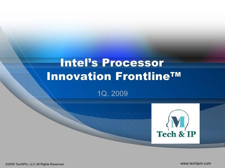 Intel's Processor                           Innovation FrontlineTM                                          1Q. 2009     ©...