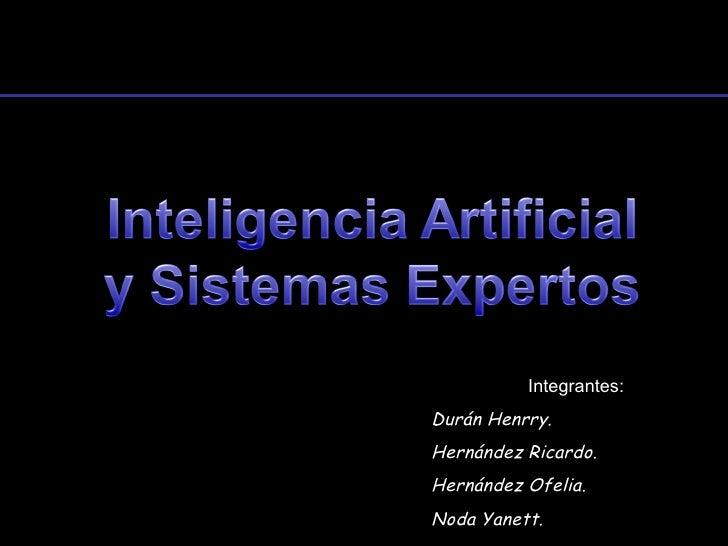 Integrantes: Durán Henrry. Hernández Ricardo. Hernández Ofelia. Noda Yanett.