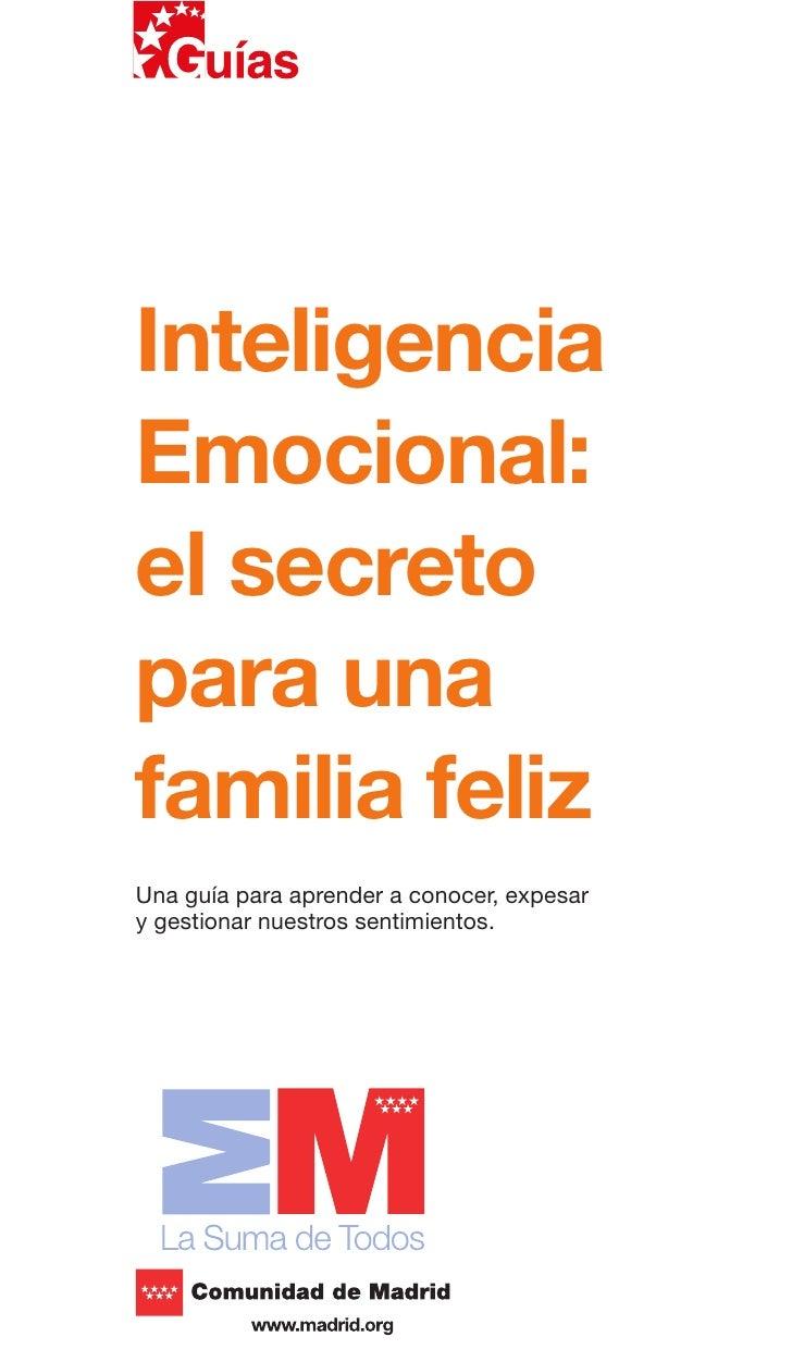InteligenciaEmocional:el secretopara unafamilia felizUna guía para aprender a conocer, expesary gestionar nuestros sentimi...