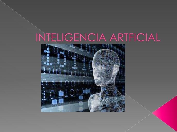    La Inteligencia Artificial surge definitivamente a partir    de algunos trabajos publicados en la década de    1940 qu...