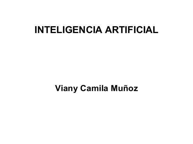 INTELIGENCIA ARTIFICIAL Viany Camila Muñoz